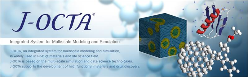 J-OCTA is an integrated and multi-scale simulation system for materials research and development.J-OCTA consists of some simulation engines (atomistic models, coarse-grained models, continuum models), molecular modeling tools, parameter estimation tools for meso-scale model, and converter functions for external software (Molecular Dynamics, Finite Element Analysis).